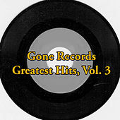 Gone Records Greatest Hits, Vol. 3 von Various Artists