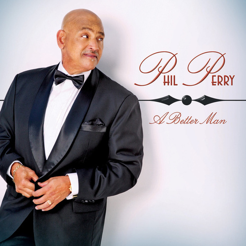 A Better Man by Phil Perry