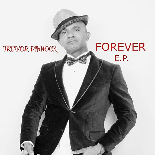 Forever - EP by Trevor Pinnock