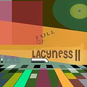Full of Lacyness, Vol. 2 by Various Artists