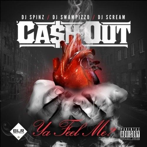 Ya Feel Me by Ca$h Out