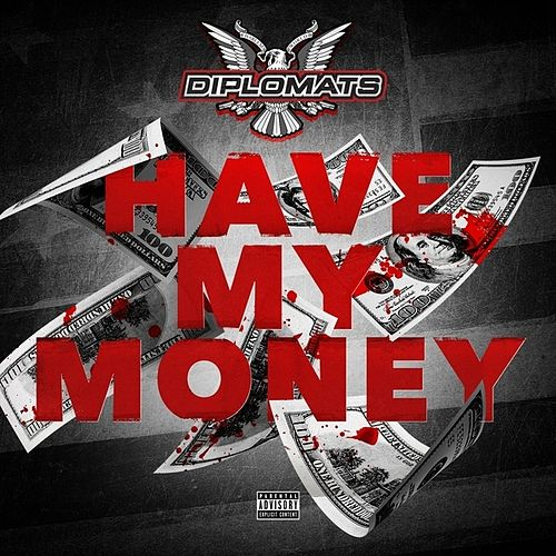 Have My Money - Single by The Diplomats