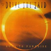 Road to Paradise (Best Of) by Drive, She Said