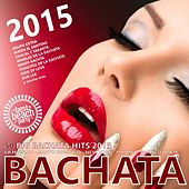BACHATA 2015 - 50 Big Bachata Romantica Hits (100% Amor Latino) by Various Artists