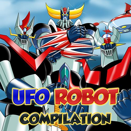 Ufo Robot Compilation by Cartoon Rainbow