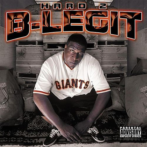 Hard 2 B-Legit by B-Legit