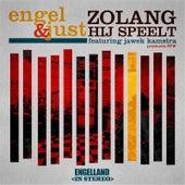 Zolang Hij Speelt (feat. Jawek Kamstra) by Engel