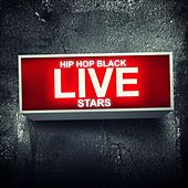 Hip Hop Black Live Stars by Various Artists
