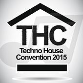Techno House Convention 2015 by Various Artists