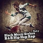 Black Music Stylers, Vol. 1 - R & B Hip Hop Rap by Various Artists