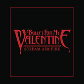Scream Aim Fire (Deluxe Single) by Bullet For My Valentine