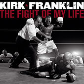 The Fight Of My Life by Kirk Franklin
