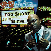Get Off The Stage by Too $hort