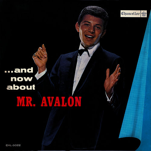 ... And Now About Mr. Avalon by Frankie Avalon