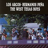The West Texas Boys by Los Arcos-Hermanos Pena