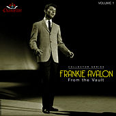 Frankie Avalon: From the Vault (Vol. 1) by Frankie Avalon