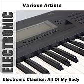 Electronic Classics: All Of My Body by Various Artists