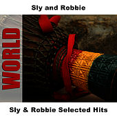 Sly & Robbie Selected Hits by Sly and Robbie