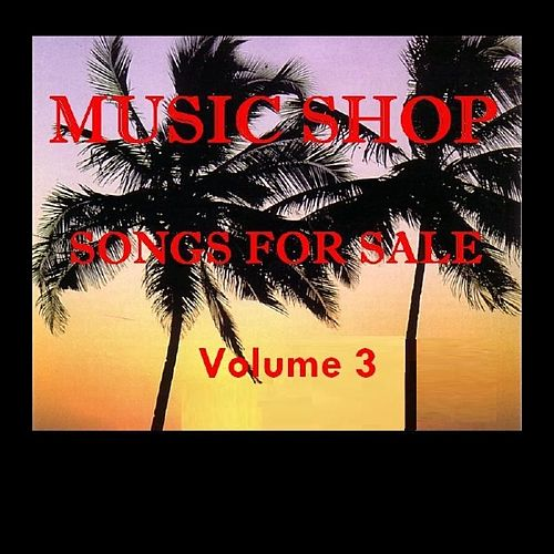 Music Shop - Songs For Sale Volume 3 by Various Artists