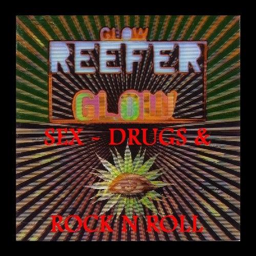Glow Reefer Glow - Sex, Drugs & Rock N Roll by Various Artists