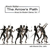 The Arrow's Path - Music for Modern Dance, Vol. I by Kevin Keller