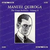 The Greatest Violinists - Volume V: Manuel Quiroga by Manuel Quiroga