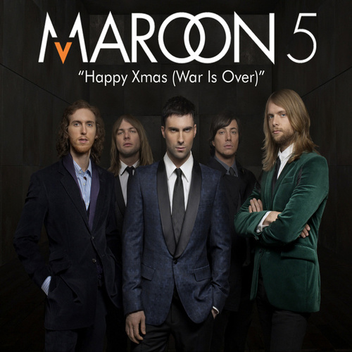 Happy Christmas (War Is Over) by Maroon 5