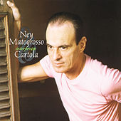 Ney Matogrosso Interpreta Cartola by Ney Matogrosso