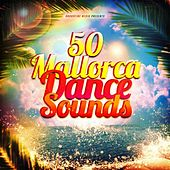 50 Mallorca Dance Sounds by Various Artists