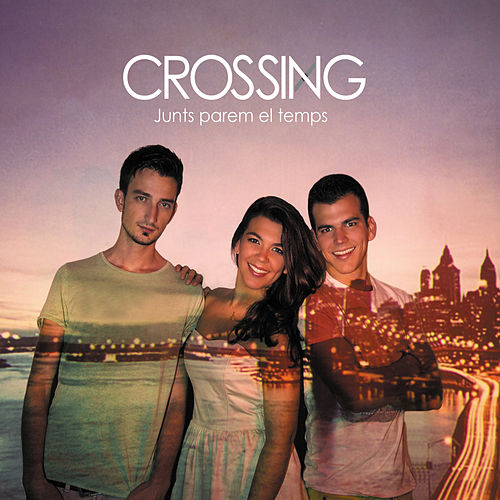 Junts Parem el Temps by The Crossing
