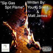 Sip Gas Spit Flame by Young Silent and Matt James
