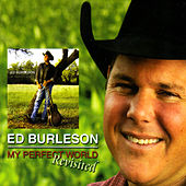 My Perfect World (Revisited) by Ed Burleson