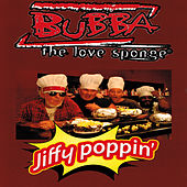 Jiffy Poppin' Part 4 - Fro, Afrocracker & More by Bubba the Love Sponge
