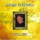 Mellow by Vince Watson