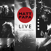 Matt Papa Live at Lincoln Theater by Matt Papa