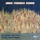 Russian Recital: Mussorgsky, Prokofiev & Shostakovich by Jorge Federico Osorio