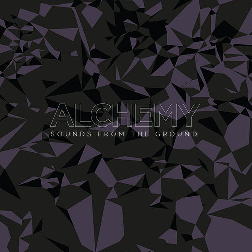 Alchemy by Sounds from the Ground
