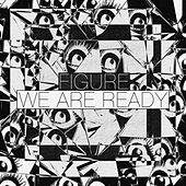 We Are Ready by Figure