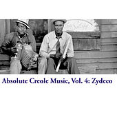 Absolute Creole Music, Vol. 4: Zydeco by Various Artists