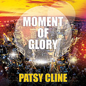 Moment Of Glory von Patsy Cline