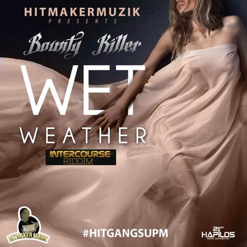 Wet Weather (Intercourse Riddim) - Single by Bounty Killer