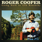 Going Back To Old Kentucky by Roger Cooper