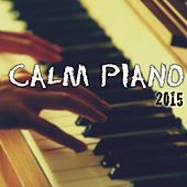 Calm Piano for 2015 by Classical New Age Piano Music