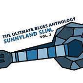 The Ultimate Blues Anthology: Sunnyland Slim, Vol. 2 by Various Artists