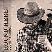 Round Here: Country Songs, Vol. 8 by Various Artists