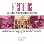 Nostalgias, Vol. 7 - 20 Éxitos Inolvidables de Siempre by Various Artists