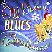 I'll Have a Blues Christmas by Various Artists