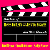 Selections of There's No Business Like Show Business and Other Musicals by Various Artists