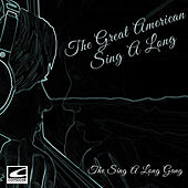 The Great American Sing a Long by The Sing-A-Long Gang
