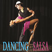 Dancing Salsa by Various Artists